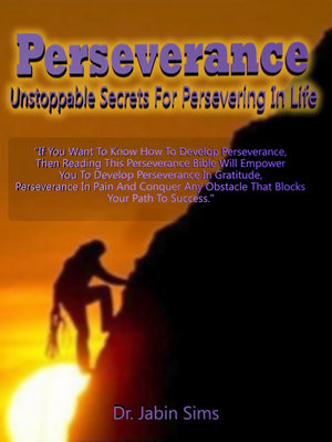 Product picture Perseverance: Unstoppable Secrets For Persevering In Life
